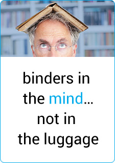 binders in the mind, not in the luggage